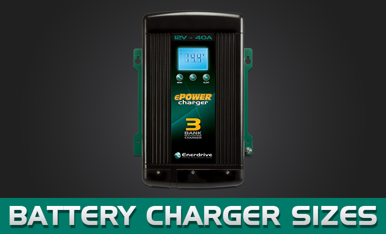 What Size Battery Charger Do I Need?